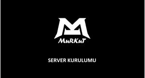 MuRKuT Server Tekrar Kurulumu